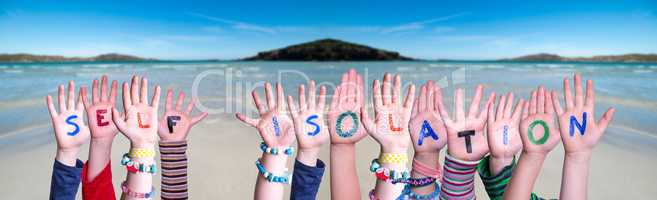 Kids Hands Holding Word Self Isolation, Ocean Background