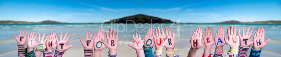 Children Hands Building Word Fight For Your Health, Ocean Background