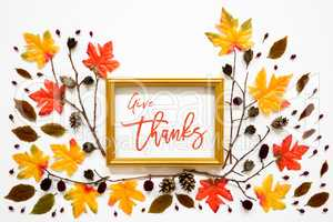 Colorful Autumn Leaf Decoration, Golden Frame, Text Give Thanks