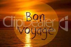 Romantic Ocean Sunset, Sunrise, Bon Voyage Means Good Trip