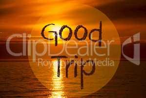 Romantic Ocean Sunset, Sunrise, Text Good Trip