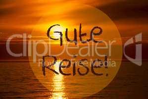 Romantic Ocean Sunset, Sunrise, Gute Reise Means Good Trip
