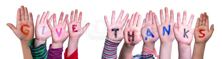 Children Hands Building Word Give Thanks, Isolated Background