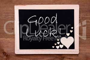 Balckboard With Wooden Heart Decoration, Text Good Luck, Wooden Background
