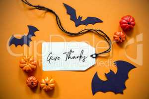 Label With Text Give Thanks, Halloween And Autumn Decoration