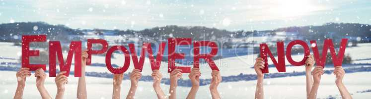 People Hands Holding Word Empower Now, Snowy Winter Background